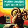 Muflón Ancijáš a jeho spanilá jazda
